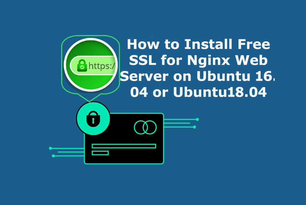 How to Install Free SSL for Nginx Web Server on Ubuntu 16 04 or