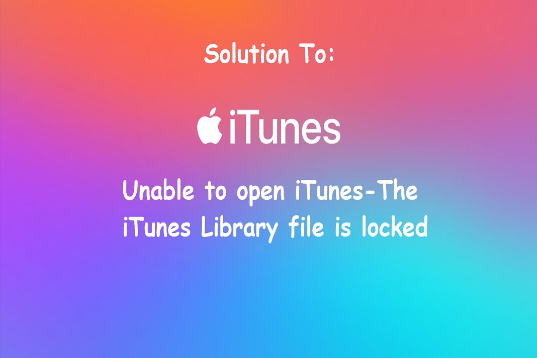 Unable to open iTunes-The iTunes Library file is locked on a