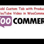 WooCommerce Customization Add Custom Tab With YouTube Video